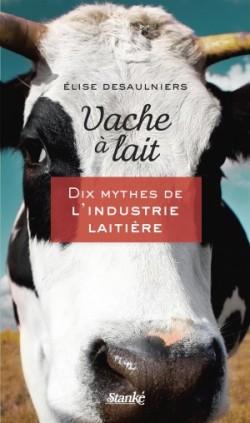 Élise Desaulniers - Vaches à lait