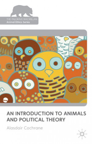 cochrane - an introduction to animals and political theory