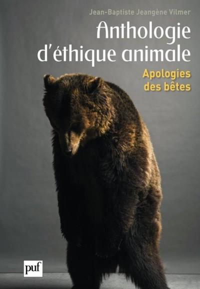 Jean-Baptiste Jeangène Vilmer - Anthologie d'éthique animale