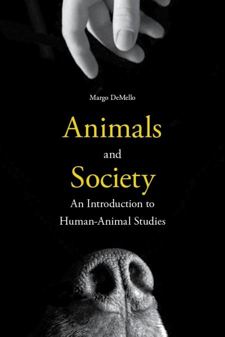 Margo DeMello - Animals and Society