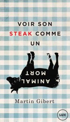 Martin Gibert - Voir son steak comme un animal mort